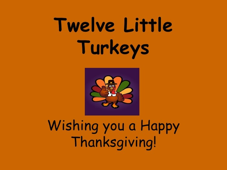 Twelve Little Turkeys Wishing you a Happy Thanksgiving!