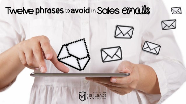 Twelve Phrases to Avoid in Sales Emails