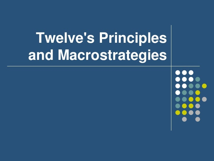 Twelves Principlesand Macrostrategies