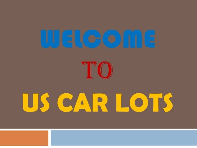 WELCOME TO US CAR LOTS