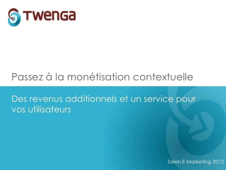 Passez à la monétisation contextuelleDes revenus additionnels et un service pourvos utilisateurs                          ...
