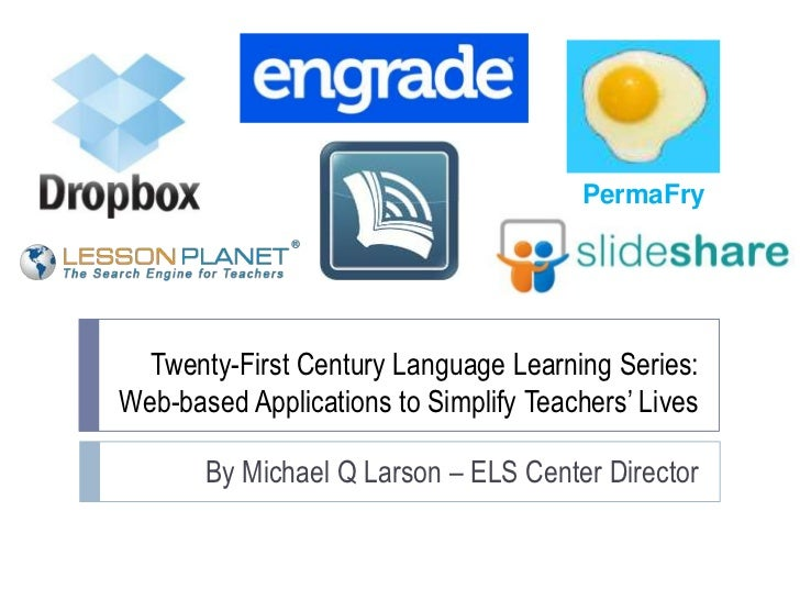 PermaFry  Twenty-First Century Language Learning Series:Web-based Applications to Simplify Teachers' Lives       By Michae...