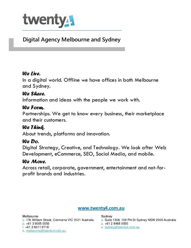 www.twenty4.com.au Melbourne Sydney a. 17b William Street, Cremorne VIC 3121 Australia a. Suite 1308, 109 Pitt St Sydney N...