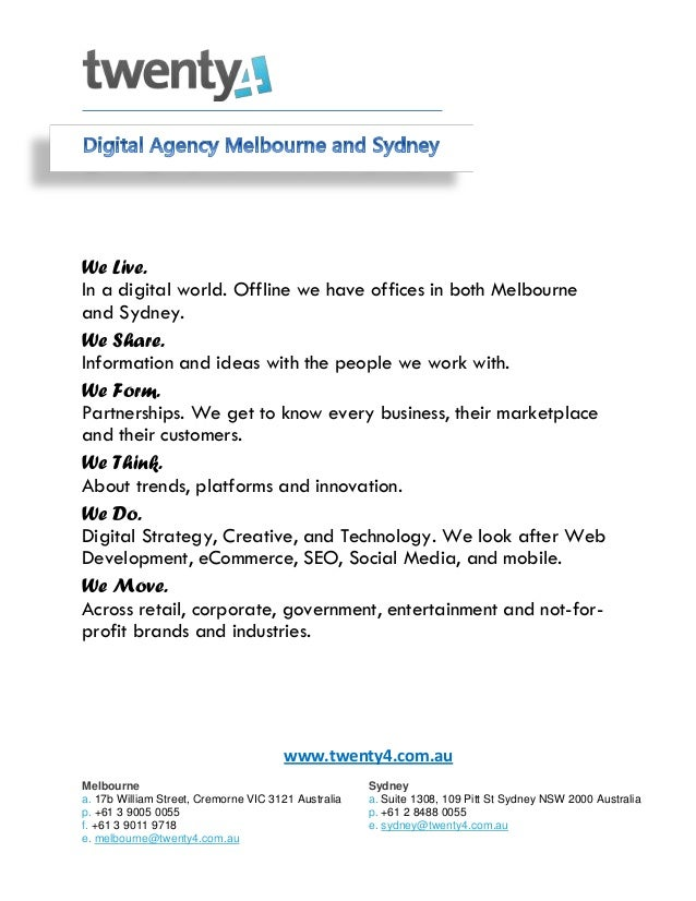 We Live. In a digital world. Offline we have offices in both Melbourne and Sydney. We Share. Information and ideas with th...