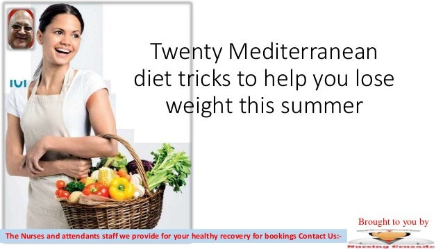 Twenty Mediterranean Diet Tricks To Help You Lose Weight