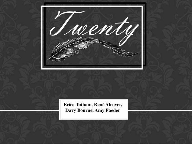 Twenty Erica Tatham, René Alcover,  Davy Bourne, Amy Faeder