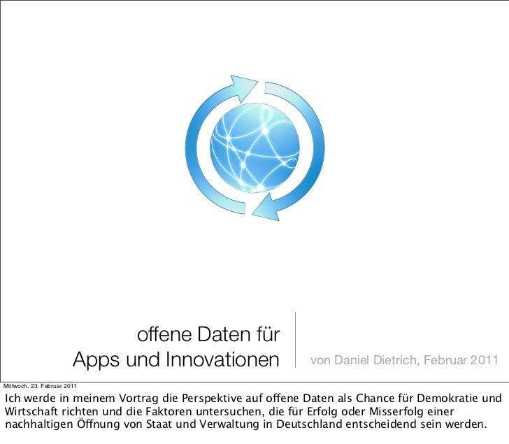 offene Daten für                        Apps und Innovationen          von Daniel Dietrich, Februar 2011Mittwoch, 23. Febr...