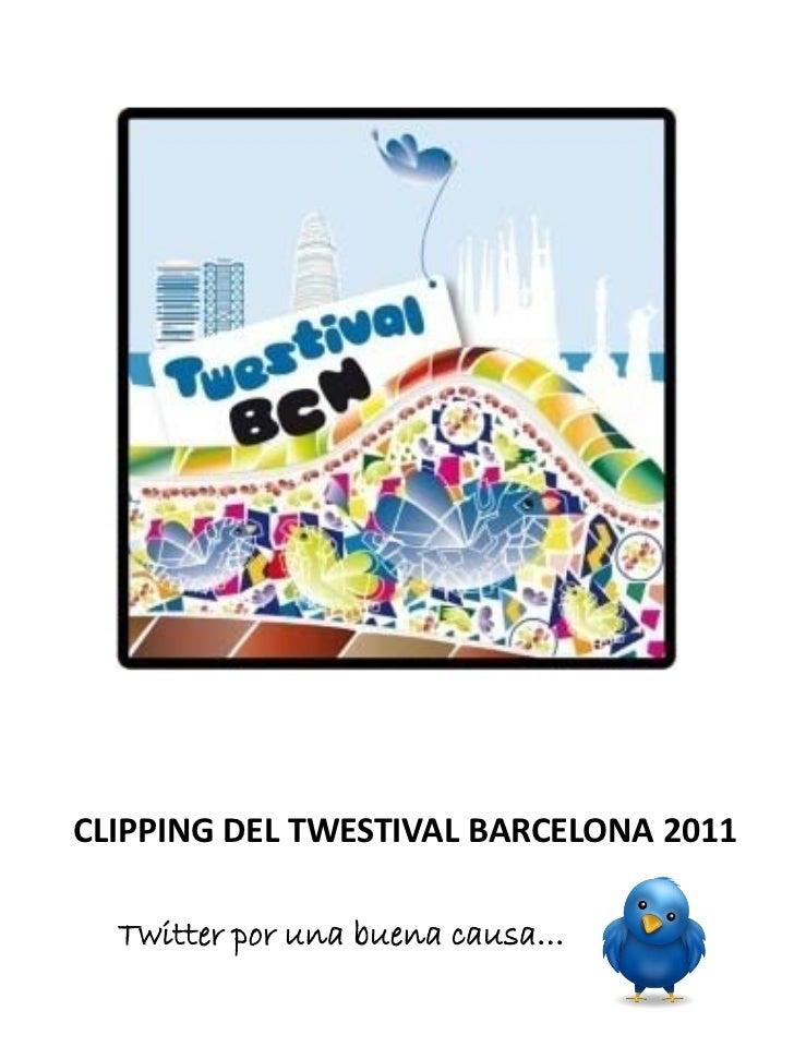 CLIPPING DEL TWESTIVAL BARCELONA 2011  Twitter por una buena causa…