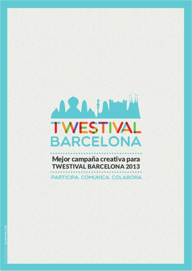 Diseñadorpornoradriana.com Mejor campaña creativa para TWESTIVAL BARCELONA 2013 Participa. comunica. colabora.