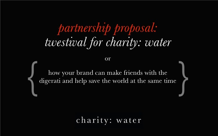 partnership proposal:      twestival for charity: water  {                                                       }        ...