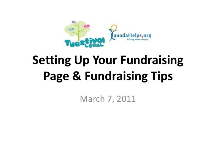 Setting Up Your Fundraising  Page & Fundraising Tips        March 7, 2011