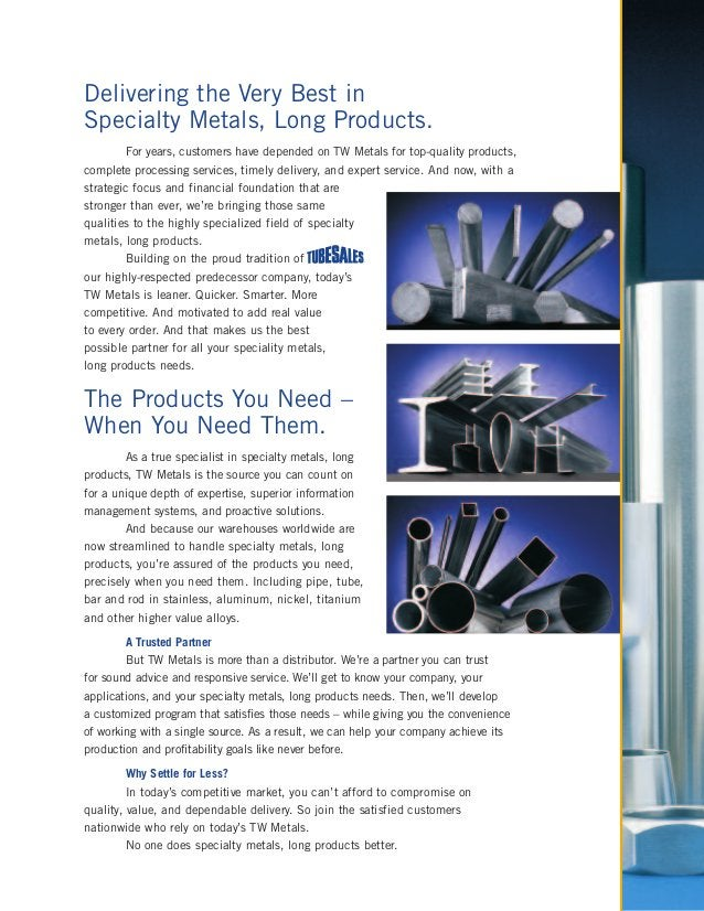 Delivering the Very Best in Specialty Metals, Long Products. For years, customers have depended on TW Metals for top-quali...