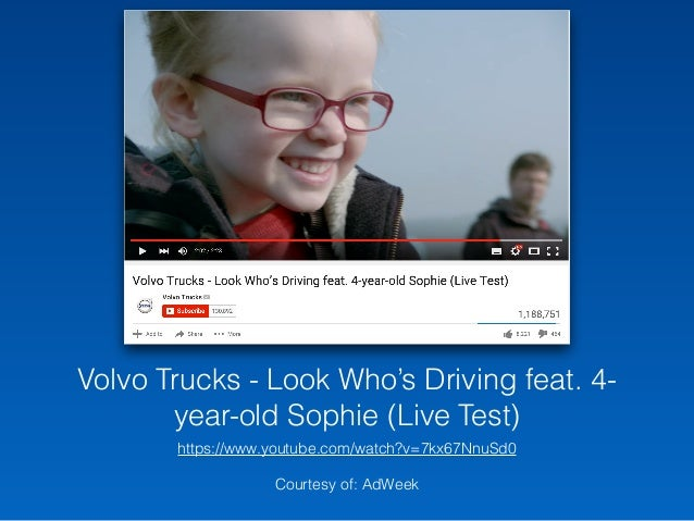 Volvo Trucks - Look Who's Driving feat. 4- year-old Sophie (Live Test) https://www.youtube.com/watch?v=7kx67NnuSd0 Courtes...
