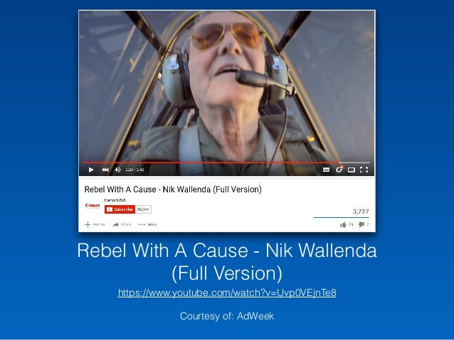 Rebel With A Cause - Nik Wallenda (Full Version) https://www.youtube.com/watch?v=Uvp0VEjnTe8 Courtesy of: AdWeek