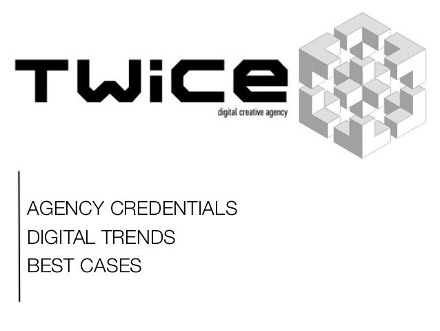 AGENCY CREDENTIALS DIGITAL TRENDS BEST CASES