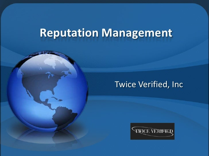 Reputation Management<br />Twice Verified, Inc<br />