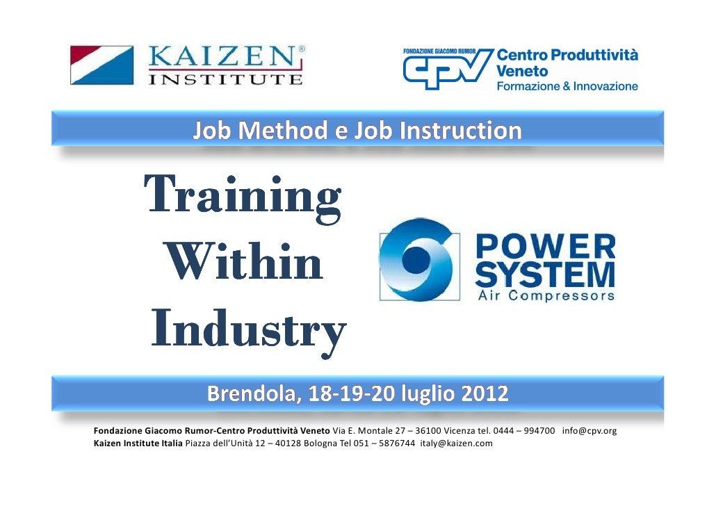 Training            Within           IndustryFondazione Giacomo Rumor-Centro Produttività Veneto Via E. Montale 27 – 36100...
