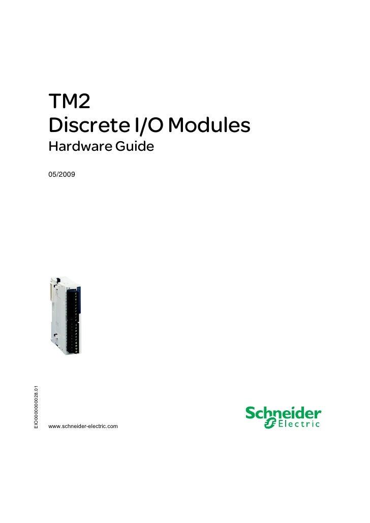 EIO0000000028 05/2009                   TM2                   Discrete I/O Modules                   Hardware Guide       ...