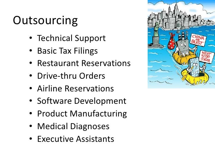 Outsourcing<br />Technical Support<br />Basic Tax Filings<br />Restaurant Reservations<br />Drive-thru Orders<br />Airline...