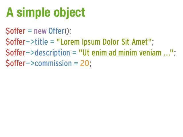 """A simple object$offer = new Offer();$offer->title = """"Lorem Ipsum Dolor Sit Amet"""";$offer->description = """"Ut enim ad minim v..."""