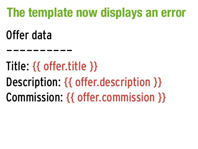 The template now displays an errorOffer data----------Title: {{ offer.title }}Description: {{ offer.description }}Commissi...