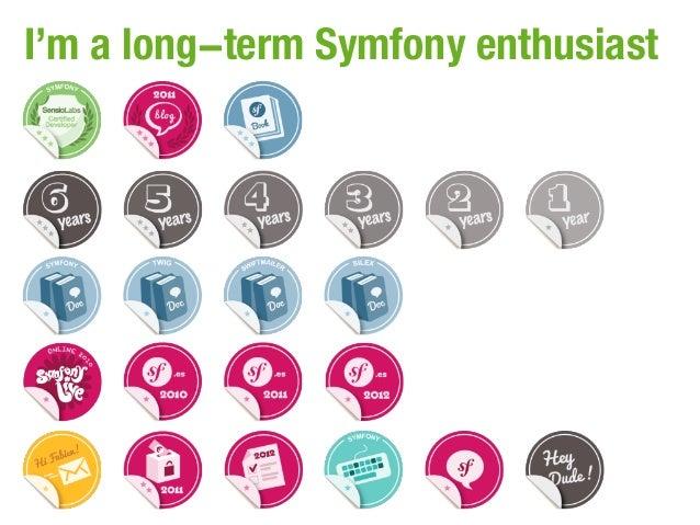 I'm a long-term Symfony enthusiast