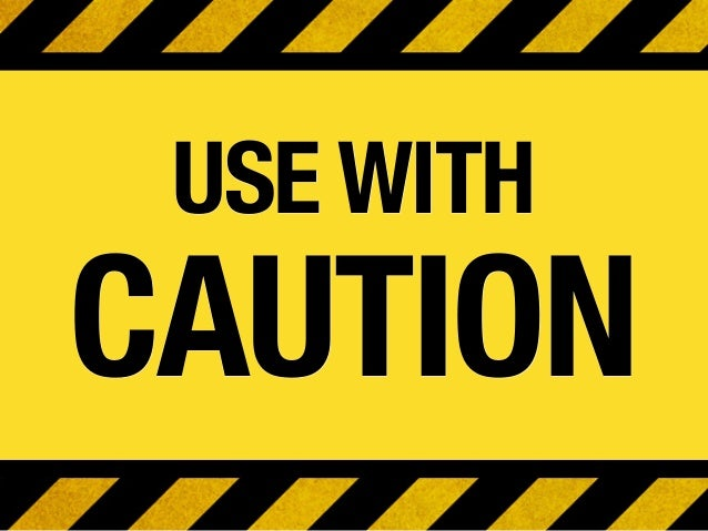 USE WITHCAUTION