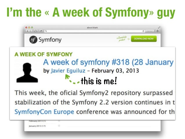 I'm the « A week of Symfony» guy              this is me!
