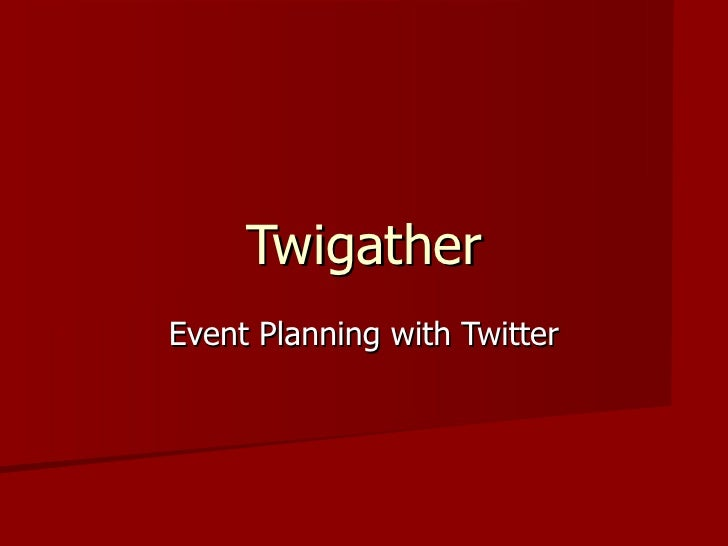 Twigather Event Planning with Twitter