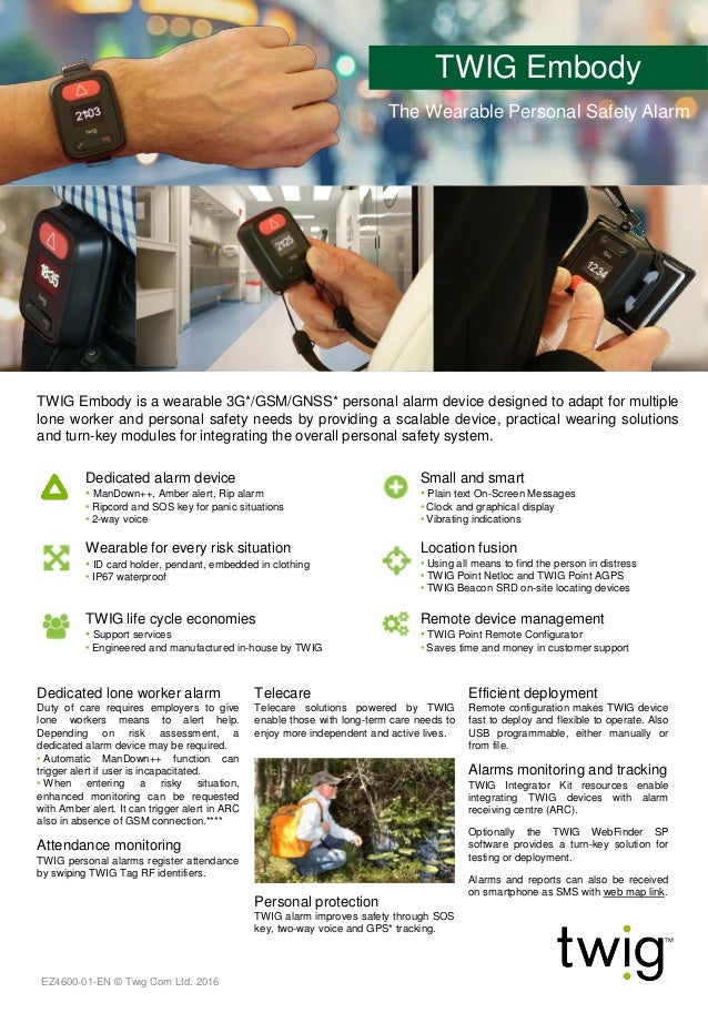 twigcom.com TWIG Embody is a wearable 3G*/GSM/GNSS* personal alarm device designed to adapt for multiple lone worker and p...