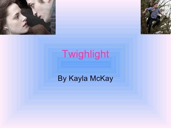 Twighlight By Kayla McKay