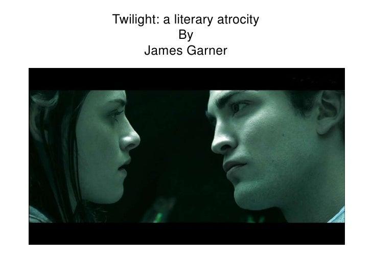 Twilight: a literary atrocityByJames Garner<br />