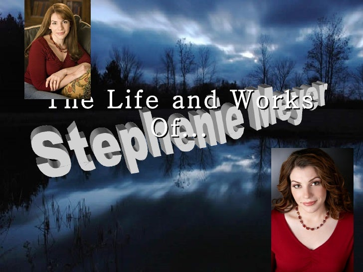 The Life and Works Of... Stephenie Meyer