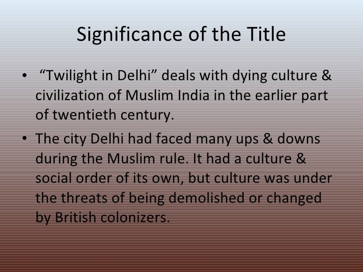 culture touches in twilight in delhi Like puskas, kocsis went to spain in the late 1950s to earn a living he, though, spent the twilight of his career playing for barcelona miroslav klose - 71 in 137 klose, who was of polish descent but represented germany between 2001 and 2014, arguably doesn't get the respect he deserves.