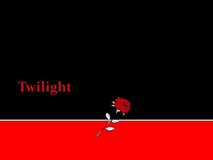 Twilight<br />