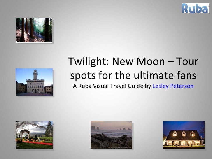 Twilight: New Moon – Tour spots for the ultimate fans A Ruba Visual Travel Guide by  Lesley Peterson