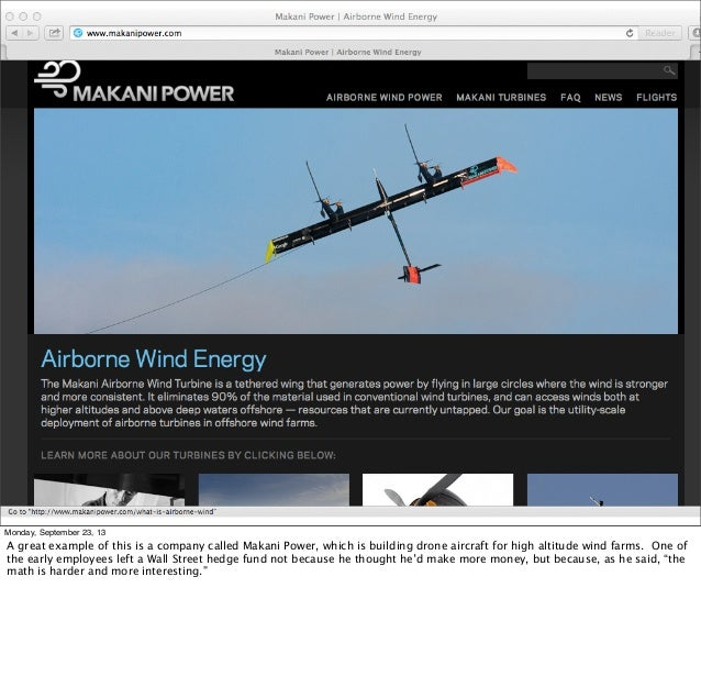 Monday, September 23, 13 A great example of this is a company called Makani Power, which is building drone aircraft for hi...