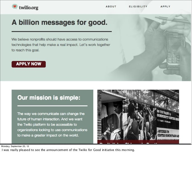 Twilio for Good Untitled copy Monday, September 23, 13 I was really pleased to see the announcement of the Twilio for Good...