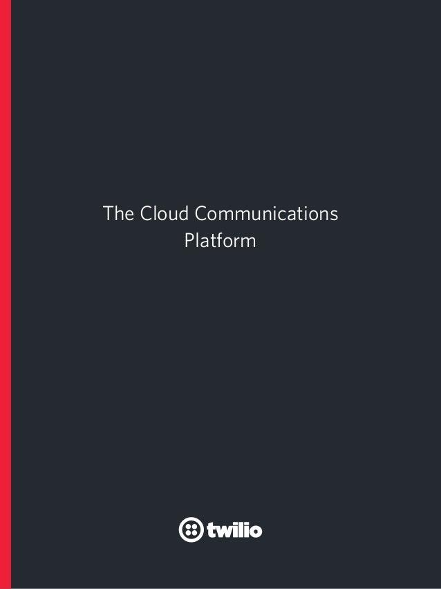 1 The Cloud Communications Platform