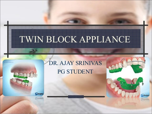 Twin block appliance  Dr  Ajay