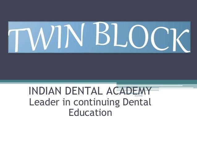INDIAN DENTAL ACADEMY Leader in continuing Dental Education www.indiandentalacade my.com