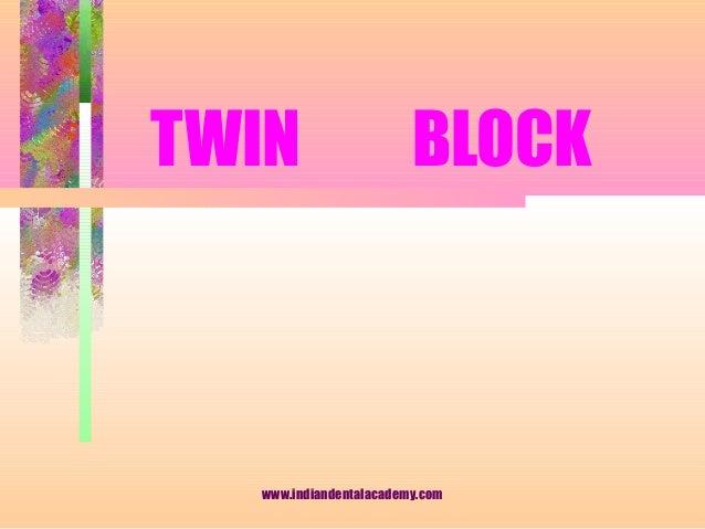 TWIN BLOCK www.indiandentalacademy.com