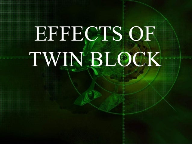 EFFECTS OF TWIN BLOCK