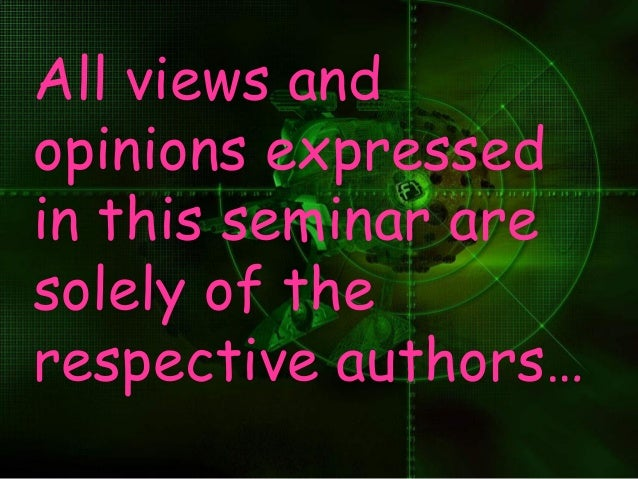 All views and opinions expressed in this seminar are solely of the respective authors…