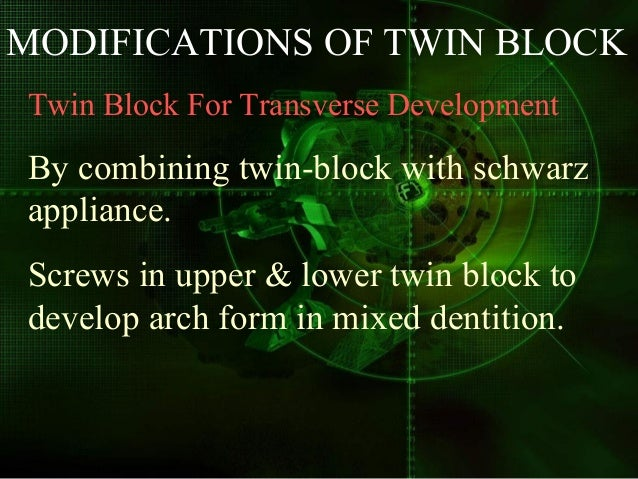 Twin block for sagittal development For anteroposterior arch development two screws which are aligned antero posteriorly.