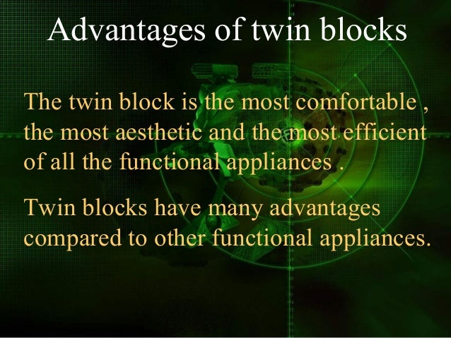 Patient compliance Twin blocks may be fixed to the teeth temporarily or permanently to guarantee patient compliance Facial...