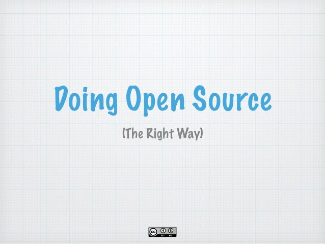 Doing Open Source  (The Right Way)