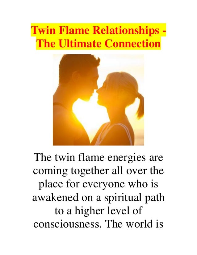 Twin Flame Relationships - The Ultimate Connection
