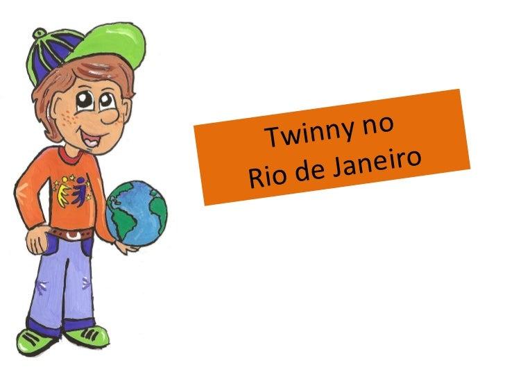 Twinny no Rio de Janeiro