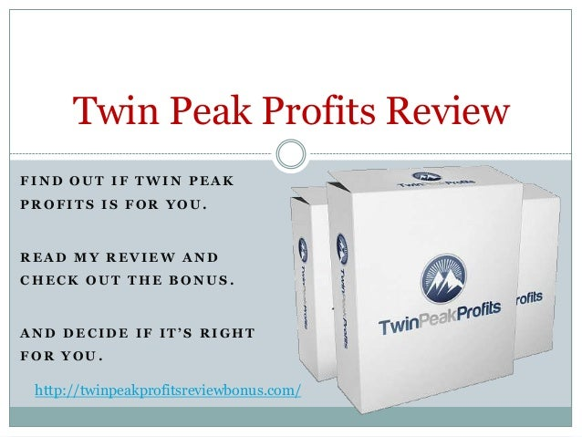Twin Peak Profits ReviewFIND OUT IF TWIN PEAKPROFITS IS FOR YOU.READ MY REVIEW ANDCHECK OUT THE BONUS.AND DECIDE IF IT'S R...